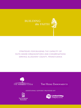 Building the Faith: Strategies for Building the Capacity of Faith-Based Organizations and Congregations Serving Allegheny County, Pennsylvania