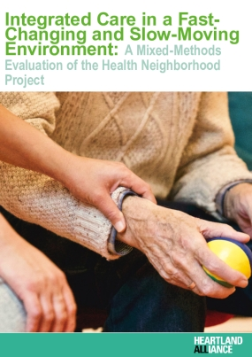 Integrated Care in a Fast- Changing and Slow-Moving Environment: A Mixed-Methods Evaluation of the Health Neighborhood Project