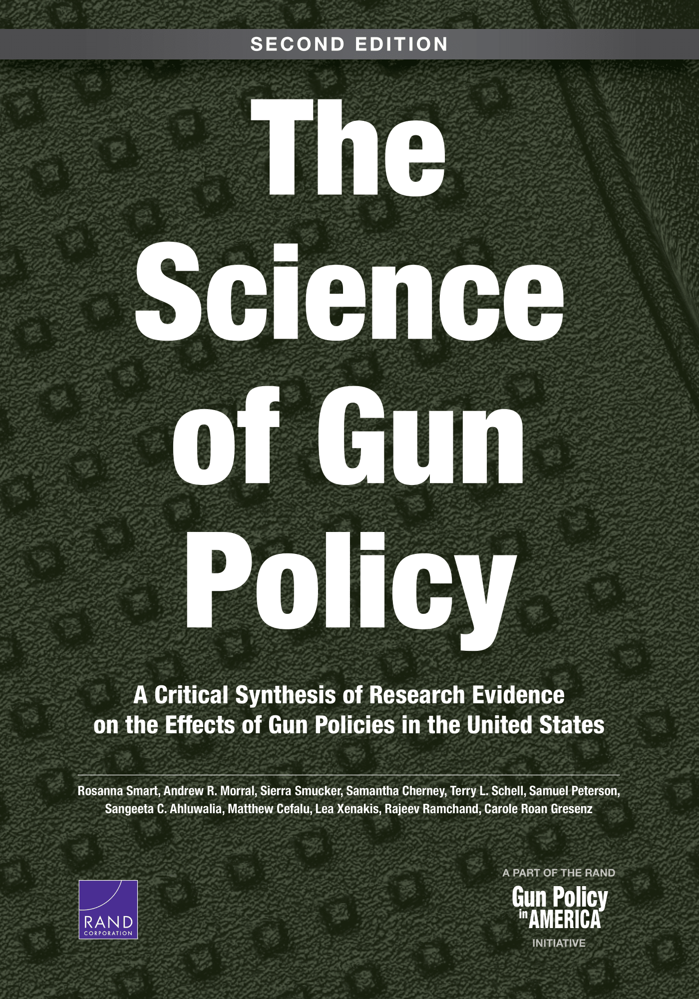 The Science of Gun Policy:  A Critical Synthesis of Research Evidence on the Effects of Gun Policies in the United States, Second Edition