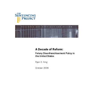 A Decade of Reform: Felony Disenfranchisement Policy in the United States